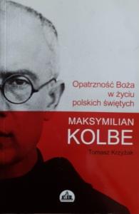 Maksymilian Kolbe - Tomasz Krzyżak