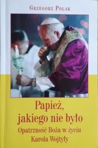 Papież, jakiego nie było - książka Grzegorza Polaka