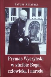 Prymas Wyszyński - Janusz Kotański