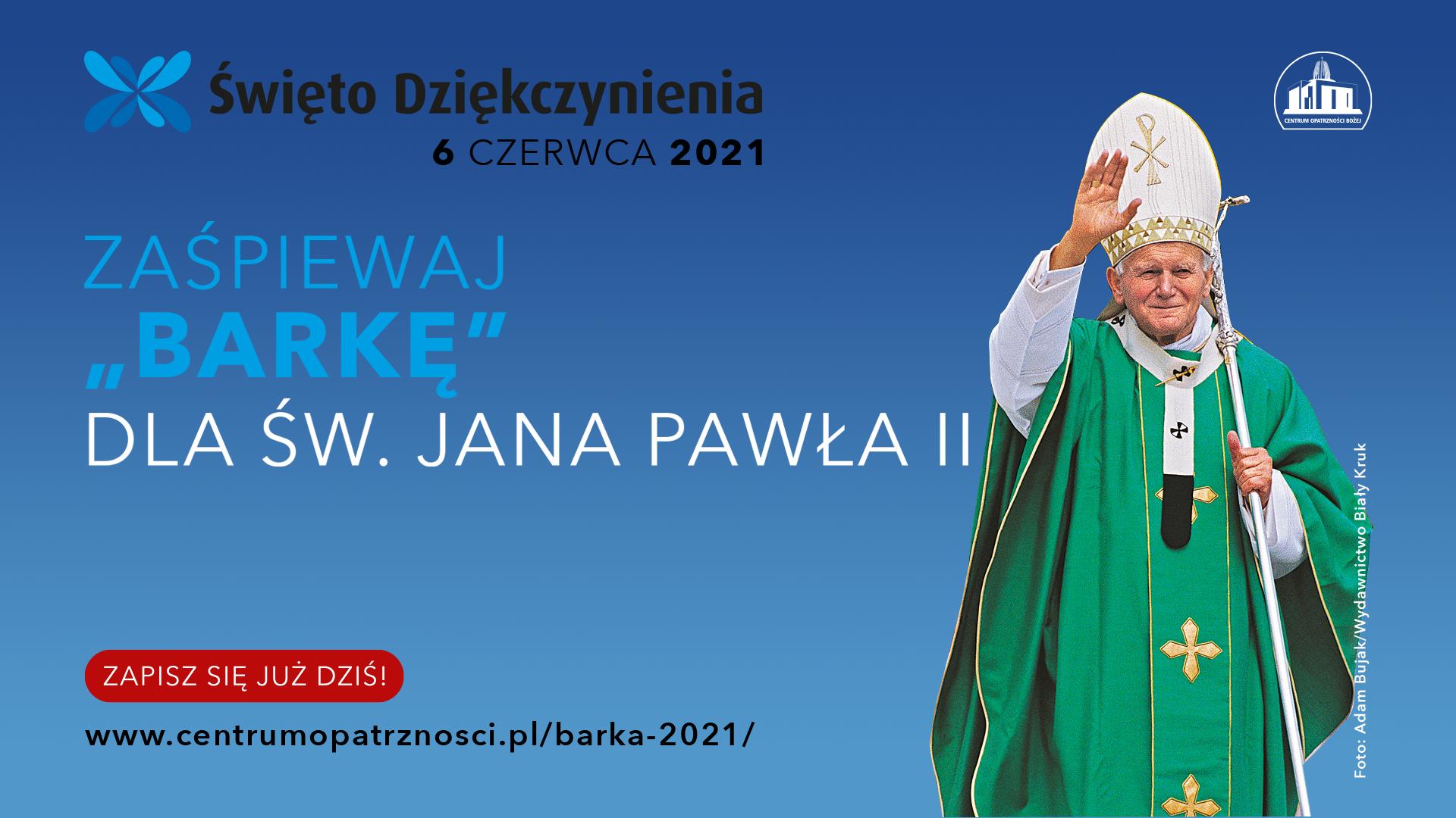 Zaśpiewaj Barkę dla św. Jana Pawła II 2021